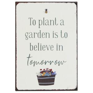 Tabuľka To plant a garden is to believe in tomorrow