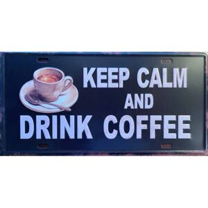 Ceduľa Keep Calm And Drink Coffee