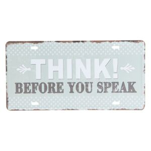 Farebná kovová ceduľa THINK BEFORE YOU SPEAK - 30 * 15 cm