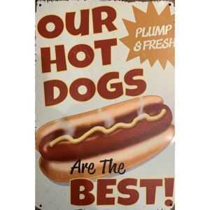 Ceduľa Our Hot Dogs - Are The Best