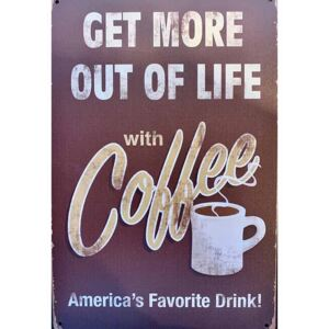 Ceduľa Get More Out Of Life With Coffee