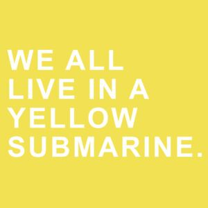 We all live in a yellow submarine, (96 x 128 cm)