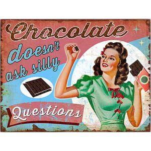Ceduľa Chocolate doesnt ask silly Questions 40cm x 30cm Plechová tabuľa