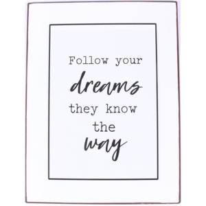 Plechová ceduľa Follow your dreams (kód BDAY12 na -20 %)